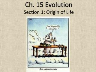 Ch. 15 Evolution Section 1: Origin of Life