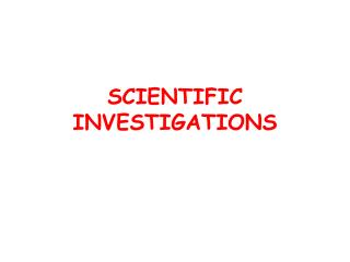 SCIENTIFIC INVESTIGATIONS