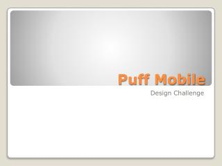 Puff Mobile