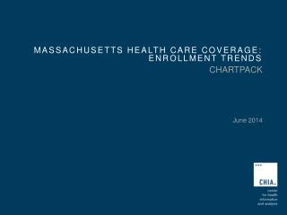 Massachusetts Health Care Coverage:   Enrollment Trends