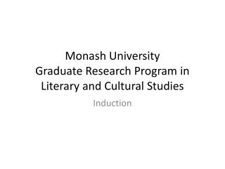 Monash University Graduate Research Program in Literary  and Cultural  Studies
