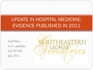 UPDATE IN HOSPITAL MEDICINE: EVIDENCE PUBLISHED IN 2011