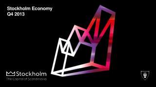 Stockholm  Economy Q4  2013