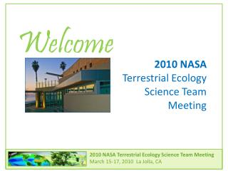 2010 NASA  Terrestrial Ecology  Science Team  Meeting
