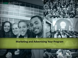 Marketing and Advertising Your Program