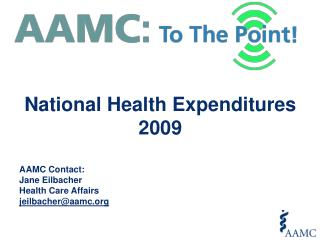 AAMC Contact: Jane  Eilbacher Health  Care Affairs jeilbacher@aamc