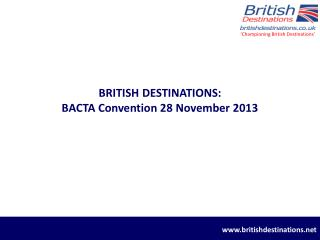 BRITISH DESTINATIONS: BACTA Convention 28 November 2013