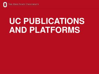 UC PUBLICATIONS AND PLATFORMS