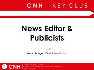 News Editor & Publicists