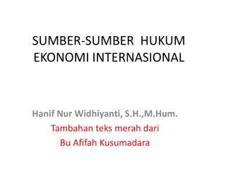 SUMBER-SUMBER  HUKUM EKONOMI INTERNASIONAL