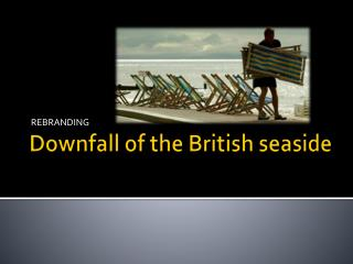 Downfall of the British seaside