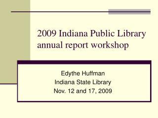 2009 Indiana Public Library annual report workshop