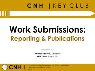Work Submissions:  Reporting & Publications