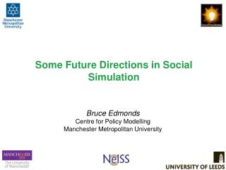Some Future Directions in Social Simulation