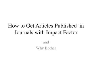 How to Get  Articles  Published  in  Journals  with Impact  Factor