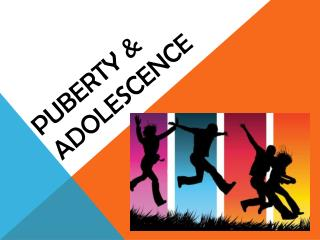 Puberty & Adolescence