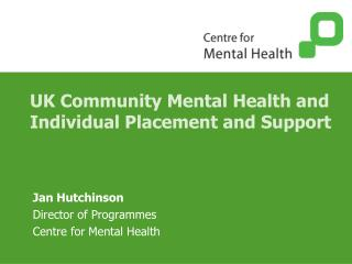 UK Community Mental Health and Individual Placement and Support