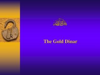 The Gold Dinar