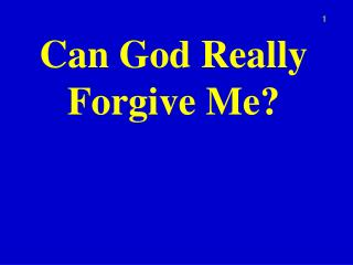 Can God Really Forgive Me?