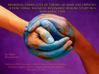 Völlm  et al (2006). Neuronal correlates of theory of mind and empathy: a