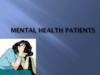 Mental Health patients