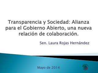 Transparencia y Sociedad: Alianza para el Gobierno Abierto, una nueva relación de colaboración.