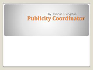 Publicity Coordinator