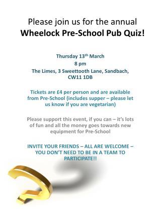 Please join us for the annual  Wheelock Pre-School Pub Quiz!
