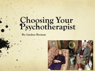 Choosing Your Psychotherapist