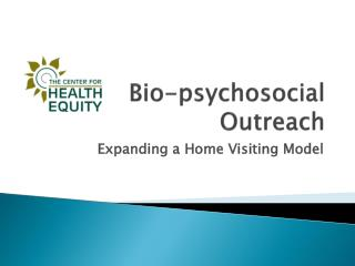 Bio-psychosocial Outreach