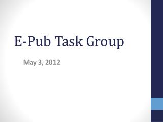 E-Pub Task Group