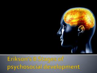 Erikson's 8 Stages of  psychosocial development