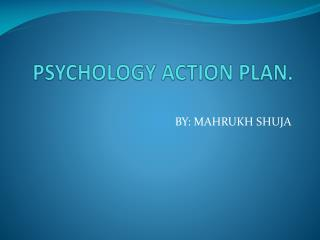 PSYCHOLOGY ACTION PLAN.