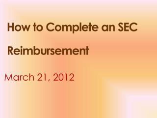 How to Complete an SEC Reimbursement