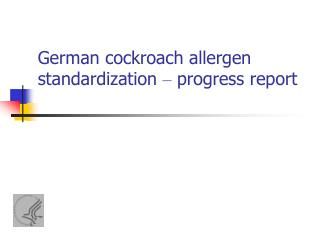 German cockroach allergen standardization   progress report