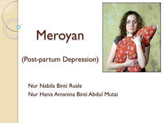 Meroyan (Post-partum Depression)