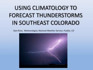 USING CLIMATOLOGY TO FORECAST THUNDERSTORMS IN SOUTHEAST COLORADO