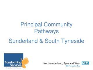 Principal Community Pathways h Sunderland & South Tyneside