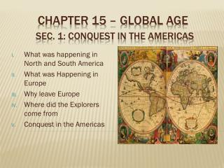 CHAPTER 15 – GLOBAL AGE sec. 1: conquest in the Americas