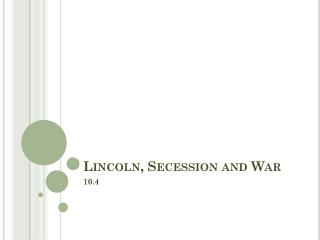 Lincoln, Secession and War