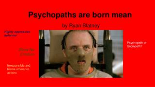 Psychopaths are born mean