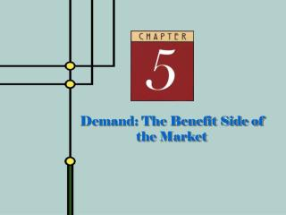 Demand: The Benefit Side of the Market