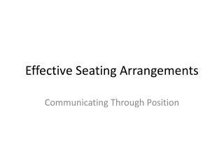 Effective Seating Arrangements