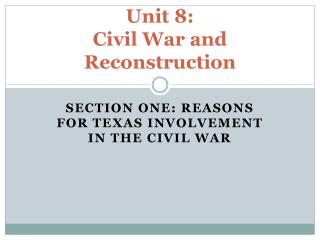Unit 8:  Civil War and Reconstruction
