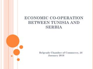 ECONOMIC CO-OPERATION BETWEEN TUNISIA AND SERBIA