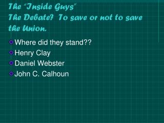 "The ""Inside Guys""  The Debate?  To save or not to save the Union."