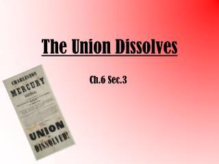 The Union Dissolves