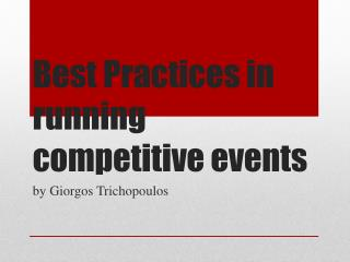 Best Practices in running competitive events