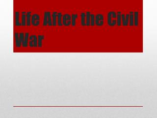 Life After the Civil War