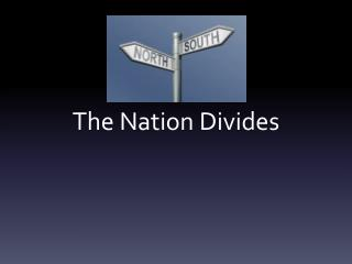 The Nation Divides